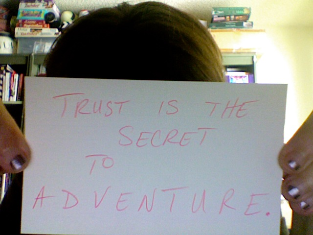 PhoenixTreeProductions -- Trust is the secret to adventure.